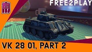 FREE 2 PLAY - VK-28-01 part 2 | wot blitz