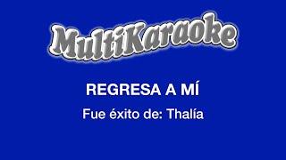 Regresa A Mí - Multikaraoke