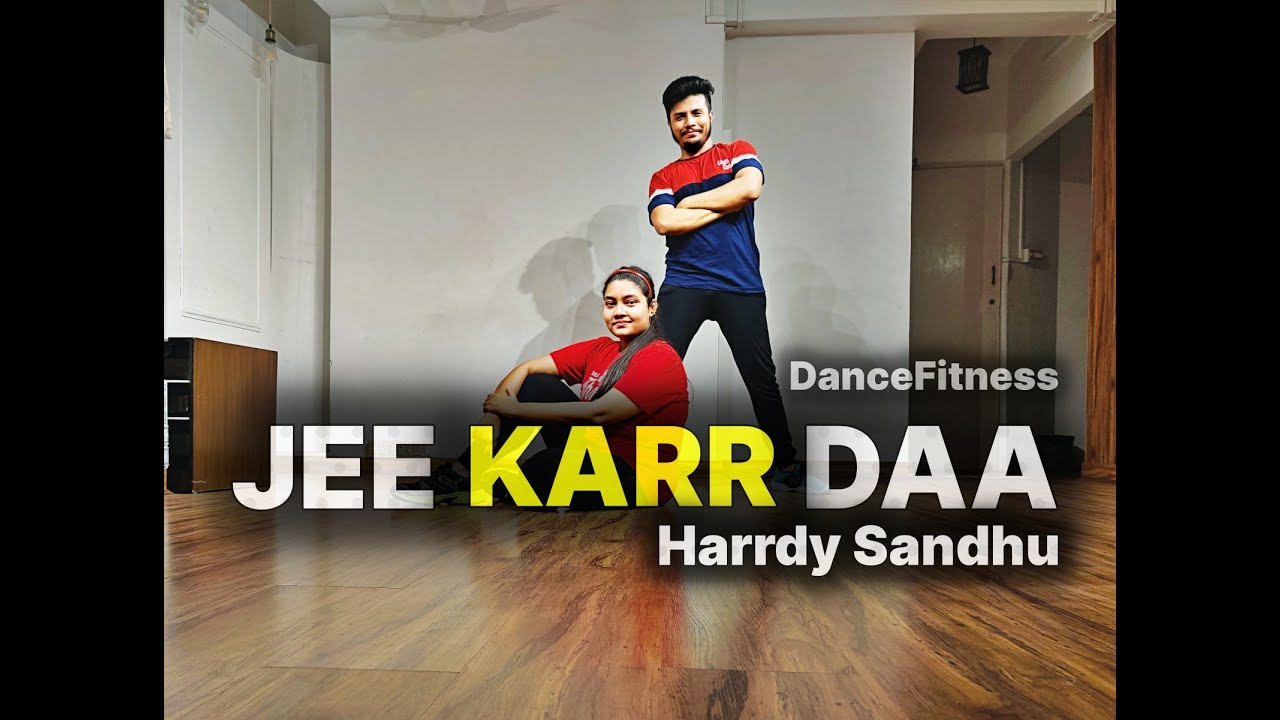 Harrdy Sandhu - Jee Karr Daa   Dance Cover   Dance Fitness   Zumba   Official Music Video 2020