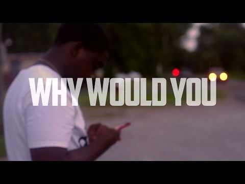 CG Huncho  - Why Would U (Music Video)