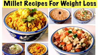 6 Millet Recipes For Weight Loss | Foxtail Millet / Kangni Recipes | How to cook Millet | In Hindi