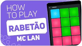How to play: RABETÃO (Mc Lan) - SUPER PADS - Kit Bumbumbig