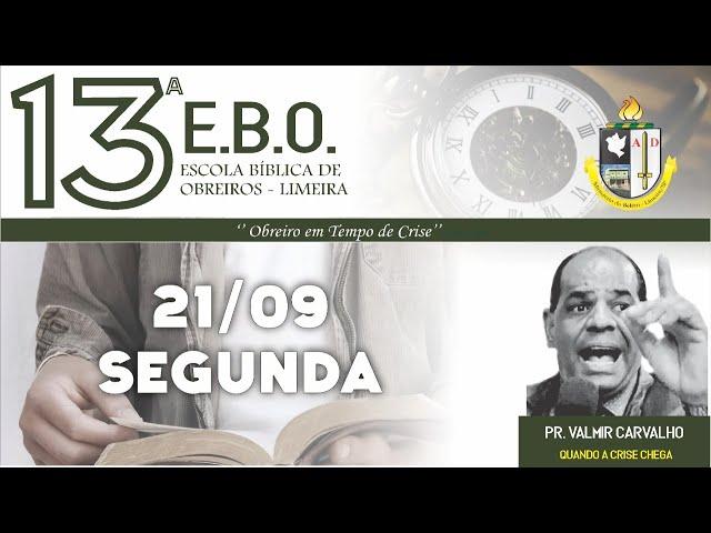 13º Escola Bíblica de Obreiros - 1º dia - Pr. Valmir Carvalho - Assembleia de Deus