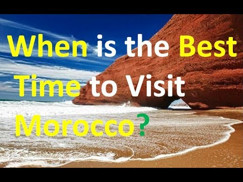 When is the Best Time to Visit Morocco 2018 HD