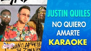 Justin Quiles - No quiero amarte ft Zion & Lennox [Official Video] Karaoke | Canto yo