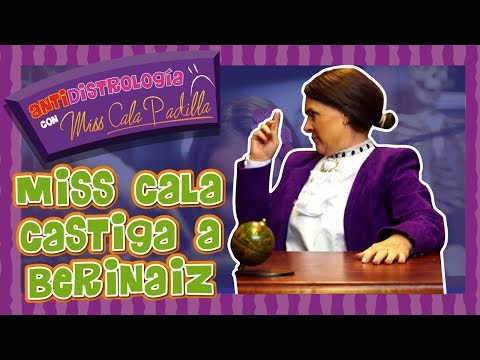 Clases de Antidistrología - Miss Cala castiga a Berinaiz