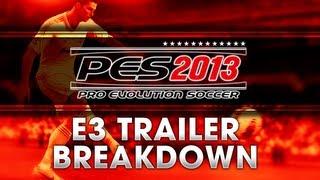 PES 2013 | E3 Trailer BREAKDOWN