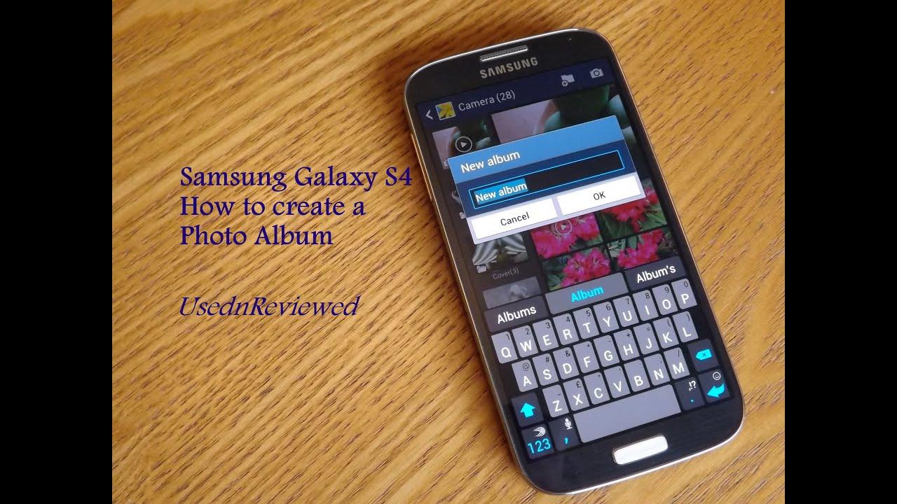 Samsung Galaxy S4 How To Create A Photo Album Youtube