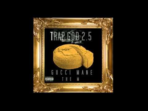 Gucci Mane - Cyeah Ft. Chris Brown Lil Wayne - Trap God 2.5 Mixtape