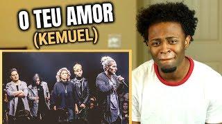 Kemuel - O Teu Amor (REACTION)
