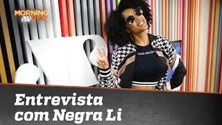 Negra Li fala sobre novo CD e revela desejo de unir Iza, Ludmilla e Karol Conká em música inédita
