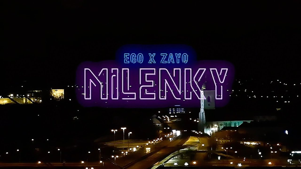 EGO ft. ZAYO - Milenky |Official Video|