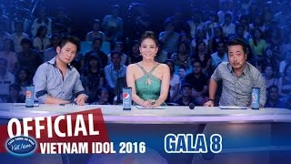 Vietnam Idol 2016 Tập 16 - Gala 8 Full HD