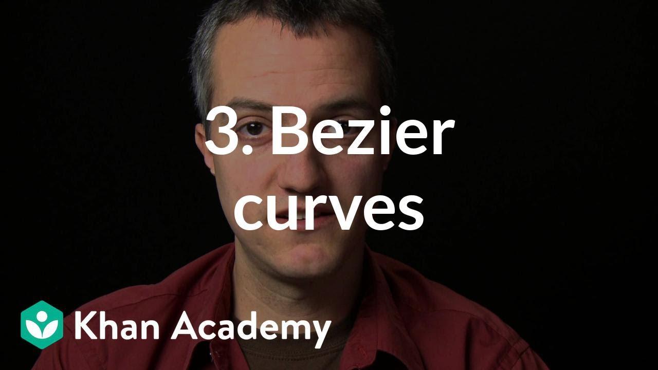3  Bezier curves (video) | Animation | Khan Academy
