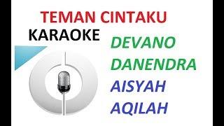 Devano Danendra Feat Aisyah Aqilah Teman Cintaku Karaoke Tanpa Vokal Lirik MP3
