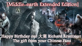 Birthday Gift to Our 大舅 Richard Armitage from Chinese Fans [Extended Ed.]