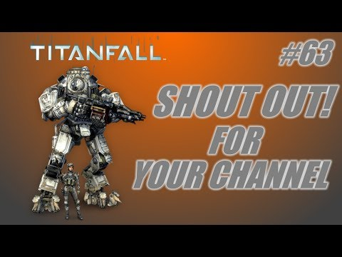 Shout out for your channel #63: Titanfall-Capture the Flag! (PC gameplay-commentary)