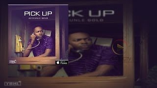 Adekunle Gold - Pick Up (OFFICIAL AUDIO 2015)