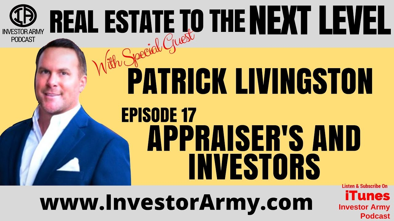 Episode #17 - Patrick Livingston - Appraiser's and Investors