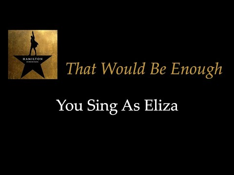 Hamilton - That Would Be Enough - Karaoke/Sing With Me: You Sing Eliza