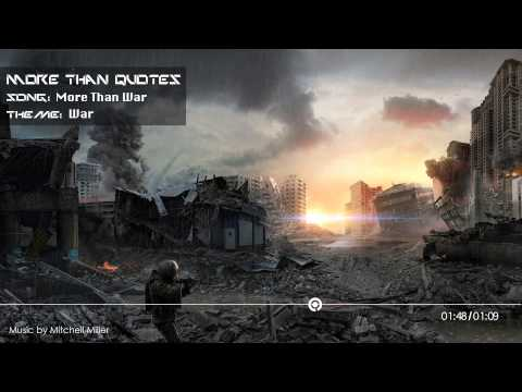 More Than Quotes - War | Music by Mitchell Miller