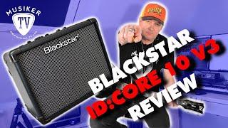 Blackstar ID:CORE 10 V3 - Review
