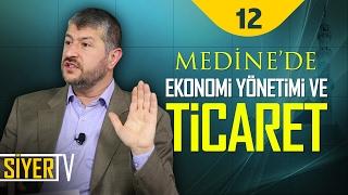 Medine'de Ekonomi Yönetimi ve Ticaret | Muhammed Emin Yıldırım (12. Ders)