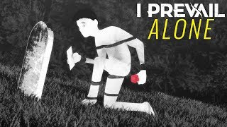 I Prevail Alone Animated Music Video