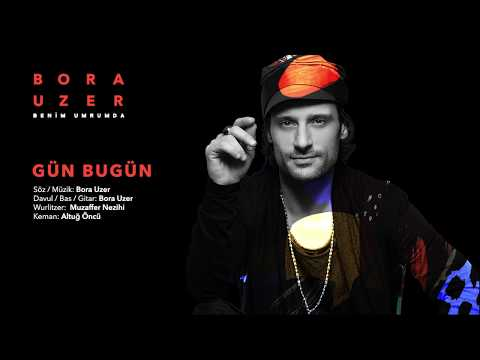 Gün Bugün [Official Audio Video] - Bora Uzer #BenimUmrumda