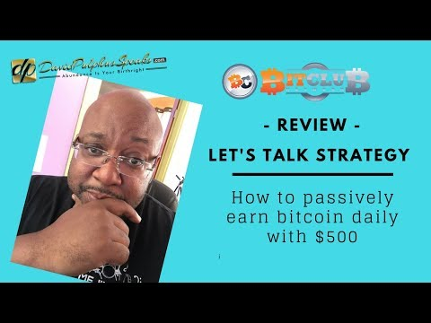 Bitclub Network Review - Let's Talk Strategy - How to passively earn bitcoin daily with $500