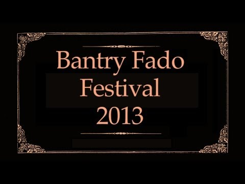 Bantry Fado Festival 2013