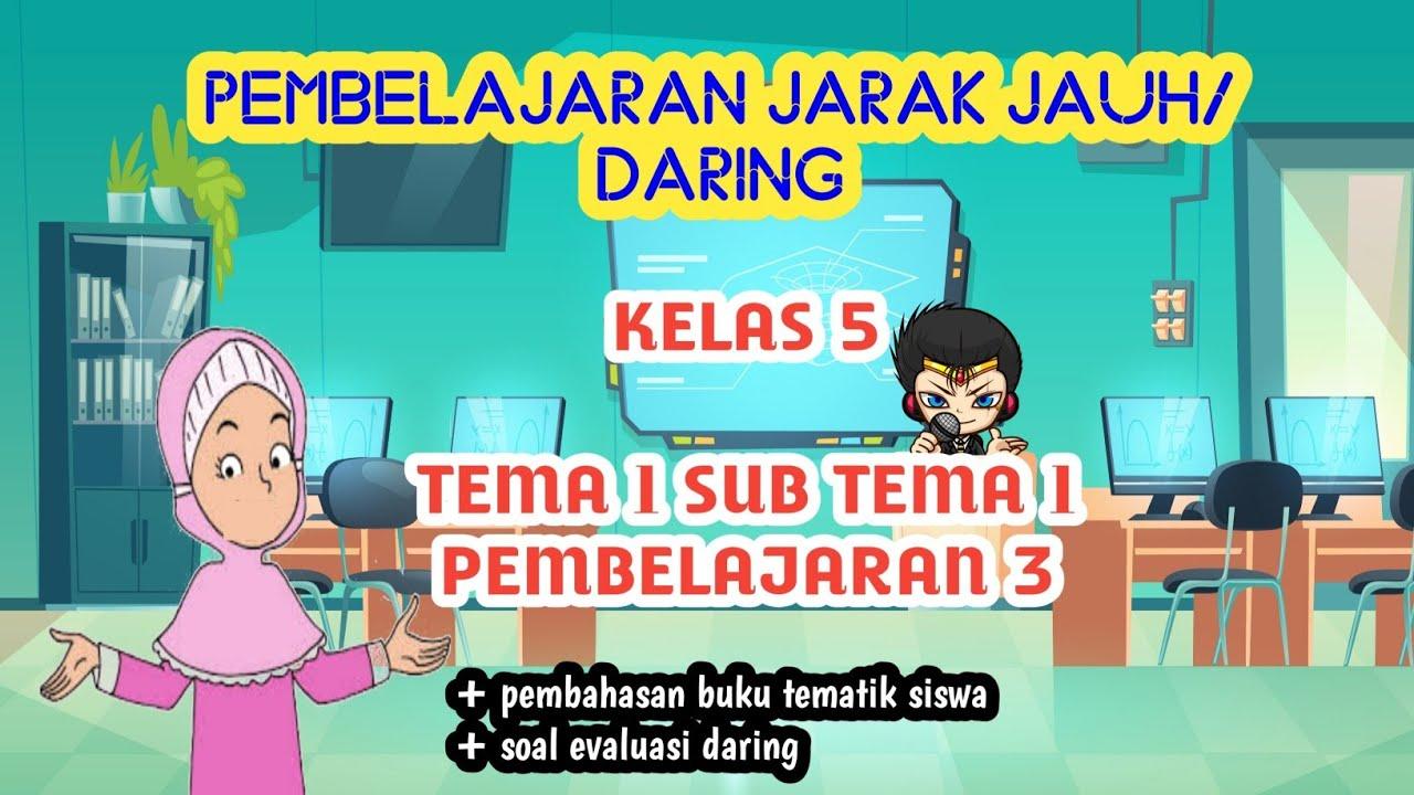 Pembelajaran Daring Kelas 5 Tema 1 Subtema 1 Pb 3 Nilai Pancasila Kondisi Geografis Indonesia Youtube