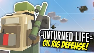 OIL RIG DEFENSE - Unturned Life Roleplay #194