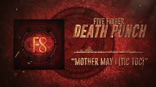 Five Finger Death Punch - Mother May I (TicToc) - (Official Audio)