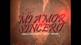 """Mi Amor Sincero - Yeremi """"La Voz Romantica"""""""