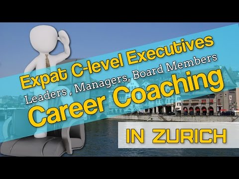 Expat Executive Career Coaching in Zurich  Switzerland