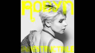 Indestructible (A-Trak Remix) | Robyn
