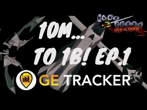 OSRS 10M to 1B with GE Tracker EP.1 | 800K/h already!