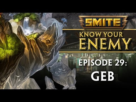 SMITE Know Your Enemy #29 - Geb