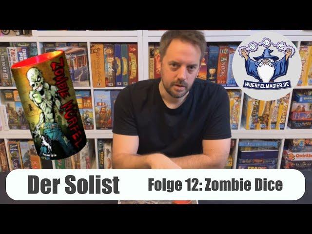 Der Solist - Folge 12: Zombie Dice (nicht Zombicide)