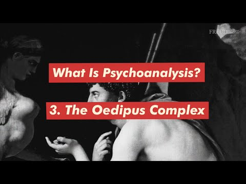 What is Psychoanalysis? Part 3: The Oedipus Complex