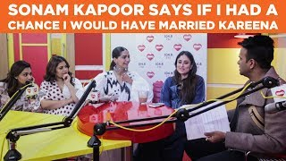 Sonam Kapoor says If I had a chance I would have married Kareena