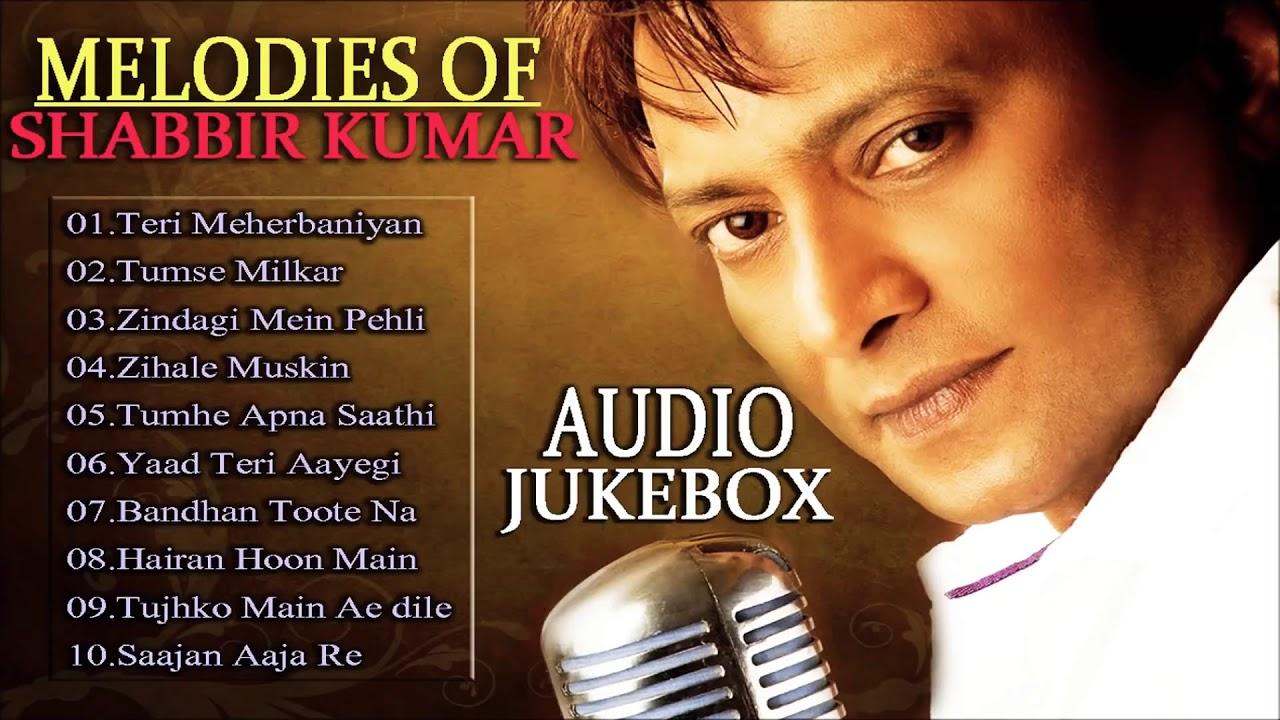 Download Collection Shabbir Kumar Sad Songs   Evergreen Hits of Shabbir Kumar   Shabbir Kumar Audio Jukebox