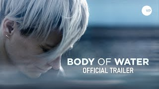 Body of Water | Official UK Trailer