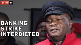 The Labour Court ruled on Thursday the planned banking sector would be unprotected. Trade union federation Cosatu and banking union Sasbo were interdicted by the court. Banking Unity South Africa assured South Africans that it would be business as usual.