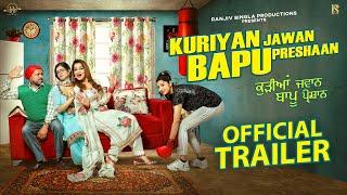 Kuriyan Jawan Bapu Preshaan (Official Trailer) | Karamjit Anmol | Latest Punjabi Movie 2021