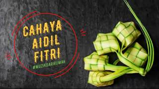 CAHAYA AIDIL FITRI (MUSIC FROM HOME)