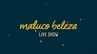 Maluco Beleza LIVESHOW - Rafael Polónia