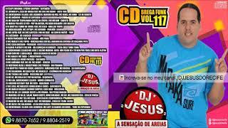 Cover images CD COMPLETO - DJ JESUS DO RECIFE - BREGA FUNK - CD NOVO - VOL. 117