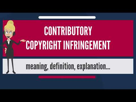 What is CONTRIBUTORY COPYRIGHT INFRINGEMENT? What does CONTRIBUTORY COPYRIGHT INFRINGEMENT mean?